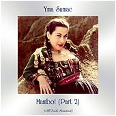Mambo! (Part 2) (All Tracks Remastered) von Yma Sumac