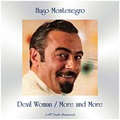 Devil Woman / More and More (All Tracks Remastered) by Hugo Montenegro