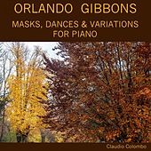 Orlando Gibbons: Masks, Dances & Variations for Piano by Claudio Colombo
