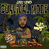 Survival Mode by Jay Uno