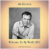 Welcome To My World (EP) (Remastered 2020) by Jim Reeves