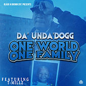 One World One Family (feat. T-Millz) de Da 'Unda' Dogg