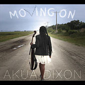 Moving On by Akua Dixon
