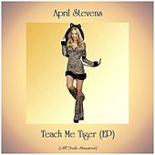 Teach Me Tiger (EP) (All Tracks Remastered) by April Stevens
