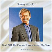Rock With The Caveman / Rock Around The Town (All Tracks Remastered) by Tommy Steele