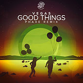 Good Things (Phaxe Remix) de Vegas