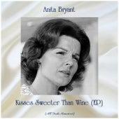 Kisses Sweeter Than Wine (EP) (All Tracks Remastered) von Anita Bryant