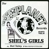 Shel's Girls: The Planet Records Archive, Vol. 6 by Various Artists