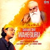 Satnam Shri Waheguru by Siddharth Mohan