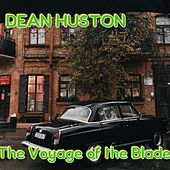 The Voyage of the Blade by Dean Huston