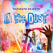 In the Dust de Ultimate Rejects