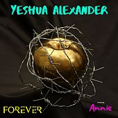 Forever by Yeshua Alexander