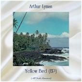 Yellow Bird (EP) (All Tracks Remastered) by Arthur Lyman