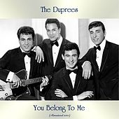 You Belong To Me (Remastered 2020) de The Duprees
