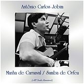 Manha de Carnaval / Samba de Orfeu (All Tracks Remastered) by Antônio Carlos Jobim (Tom Jobim)