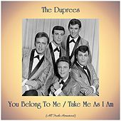You Belong To Me / Take Me As I Am (Remastered 2020) de The Duprees