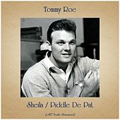 Sheila / Piddle De Pat (Remastered 2020) by Tommy Roe