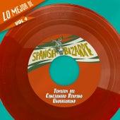 Lo Mejor De Spanish Bizarre, Vol. 4- Temazos del Cancionero Hispano Undergorund de Various Artists