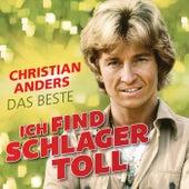 Ich find Schlager toll - Das Beste von Christian Anders