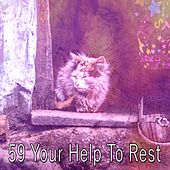 59 Your Help to Rest von Deep Sleep Relaxation
