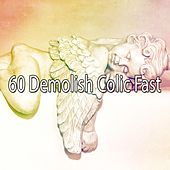 60 Demolish Colic Fast by Relajación