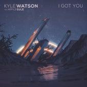 I Got You von Kyle Watson