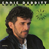 Ten Rounds by Eddie Rabbitt