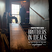 Brothers In Ideals - We The People Of The Soil - Unplugged de The Inspector Cluzo