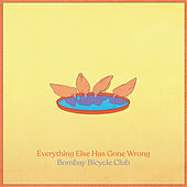 Everything Else Has Gone Wrong von Bombay Bicycle Club