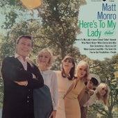 Here's To My Lady von Matt Monro
