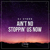 Ain't No Stoppin' Us Now von CJ Stone