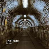 The Place by J. Brown