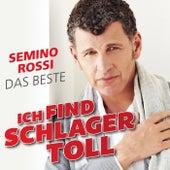 Ich find Schlager toll - Das Beste by Semino Rossi