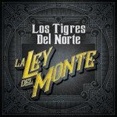 La Ley Del Monte by Los Tigres del Norte