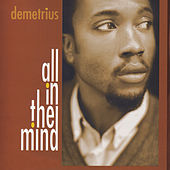 All In The Mind de Demetrius