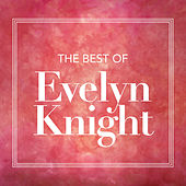 The Best Of Evelyn Knight by Evelyn Knight