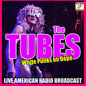 White Punks on Dope (Live) by The Tubes