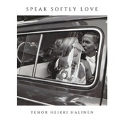 Speak Softly Love di Tenor Heikki Halinen
