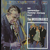 We Remember Tommy Dorsey Too! by The Modernaires