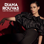 Can We Make Heaven by Diana Rouvas
