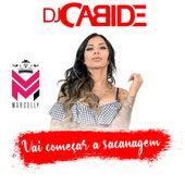 Vai Começar a Sacanagem by DJ Cabide