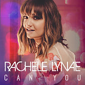 Can You von Rachele Lynae