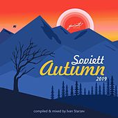 Soviett Autumn 2019 (Compiled & Mixed by Ivan Starzev) by Various Artists