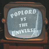 Poplord vs The Universe von Poplord