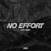 No Effort by Leeky Bandz