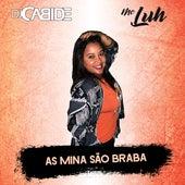 As Mina São Braba de DJ Cabide