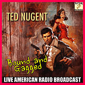 Bound and Gagged (Live) de Ted Nugent