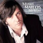 Fidelidad (Remasterizado 2019) de Miguel Mateos