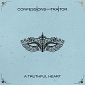 A Truthful Heart by Confessions of a Traitor