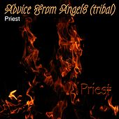 Advice from Angels (Tribal) by Priest